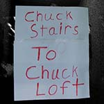 Sign That Says Chuck Stairs To Chuck Loft