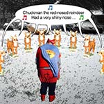 Eight Reindeer In A Semi-Circle Sing Chuckman The Red-Nosed Reindeer To Chuckman